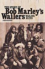 Wailing Blues: The Story of Bob Marley's Wailers: By Masouri, John