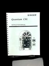 Singer Quantum Cxl Sewing Machine Owners Instruction Manual Reproduction