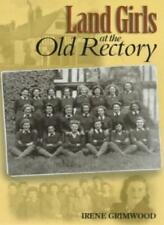 Land Girls at the Old Rectory,Irene Grimwood