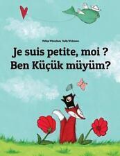 Je Suis Petite, Moi ? Ben Küçük Müyüm? : Un Livre d'images Pour les Enfants...
