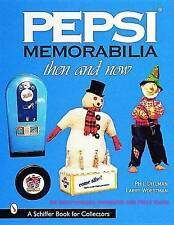 Pepsi (R) Memorabilia...Then and Now. An Unauthorized Handbook and Price Guide b