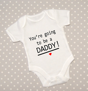 You're Going To Be A Daddy Baby Grow Announcement Pregnancy Reveal Bodysuit Top