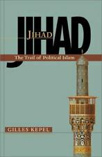 Jihad: The Trail of Political Islam [ Kepel, Professor Gilles ] Used - Good