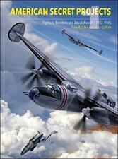 américain Secret Projects : Fighters et Bombers of World War 2 par Griffith,Alan