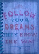 """""""Follow Your Dreams They Know The Way"""" Lined page Notebook Journal 3pc Combo"""