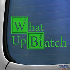 What Up Biatch Car Window Sticker - Funny Breaking Bad Jesse Pinkman Parody