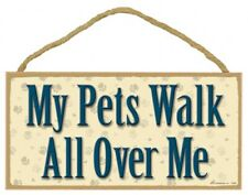 """My Pets Walk All Over Me CUTE Dog Cat PAW PRINT Gift Home 10""""X5"""" Wood Sign 672"""