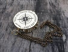 """NOT ALL THOSE WHO WANDER ARE LOST "" Brass Working Navigation Compass With Chain"
