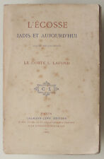 """L'ECOSSE """"jadis et aujourd'hui"""" Comte LAFOND EO 1887 BE étude et souvenirs RARE"""