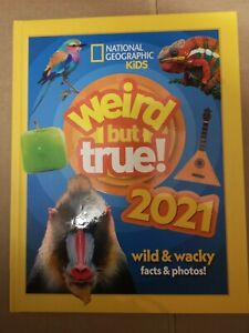 National Geographic Kids Weird but true! 2021: wild and wacky facts & photos!