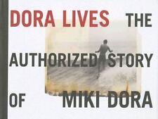 Dora Lives: The Authorized Story of Miki Dora by C. R. Stecyk, Drew Kampion