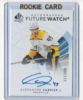2017-18 SP Authentic hockey Future watch auto /999 Alexandre Carrier Nashville