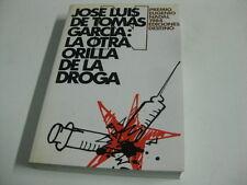 Libro La Otra Orilla De La Droga - Jose Luis De Tomas Garcia