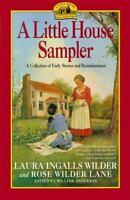 Little House Sampler: By Laura Ingalls Wilder, Rose Wilder Lane