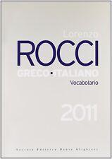 Vocabolario greco-italiano 2011 14 ott 2010 di Lorenzo Rocci