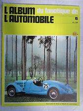 Le Fanatique de l'Automobile n° 15 /BNC/ALPINE 1300 S/MASERATI 8 CM/STANLEY/D8