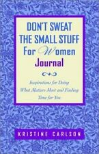Don't Sweat the Small Stuff for Women Journal: Inspirations for Doing-ExLibrary
