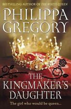 The Kingmaker's Daughter by Philippa Gregory (Paperback, 2013)