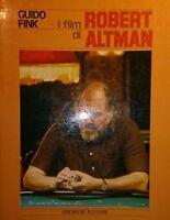 GUIDO FINK I FILM DI ROBERT ALTMAN GREMESE EDITORE 1982