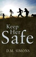 New, Keep Her Safe, D. M. Simons, Paperback