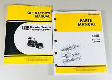 Operators Parts Manual Set For John Deere 555b Crawler Tractor Loader Dozer