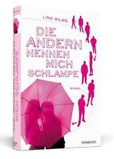 DIE ANDERN NENNEN MICH SCHLAMPE Roman über Suche nach der großen Liebe, L. Wilms