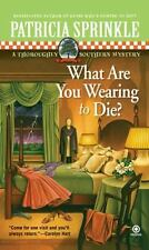 What Are You Wearing to Die? Thoroughly Southern Mysteries, No. 10