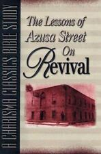 Lessons Of Azusa Street On Revival: A Charisma Classics Bible Study