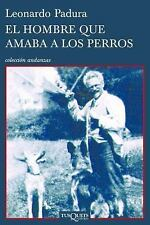 El Hombre Que Amaba A los Perros = The Man Who Loved Dogs (Paperback or Softback