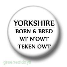 Yorkshire Born & Bred 1 Inch / 25mm Pin Button Badge Humour White Rose Pride Fun