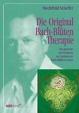 Die Original Bach-Blütentherapie: Das gesamte theoretisc... | Buch | Zustand gut