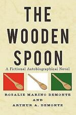 The Wooden Spoon : A Fictional Autobiographical Novel by Rosalie Marino...