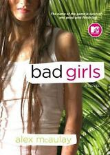 Bad Girls by Alex McAualay (2005, Paperback Book) MTV Young Adult YA- LIKE NEW!!