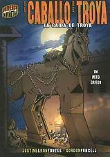 El Caballo de Troya: La Caida de Troya: Un Mito Griego (Mitos Y Leyendas En Vin