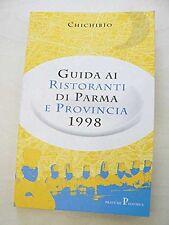 Guida ai ristoranti di Parma e provincia - Chichibìo - Libro Nuovo in offerta!