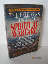 The Believer's Guide To Spiritual Warfare by Thomas B. White