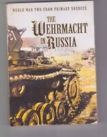 The Wehrmacht In Russia, by Bob Carruthers / WORLD WAR II / QUALITY PB / PHOTOS