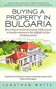 Buying a Property in Bulgaria 2e Hardcover Jonathan White