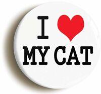 I HEART LOVE MY CAT CUTE BADGE BUTTON PIN (1inch/25mm diameter) KITTEH LOLCAT