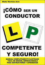 NEW !Como Ser Un Conductor Competente Y Seguro! (Spanish Edition)