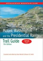 Mount Washington and the Presidential Range Trail Guide w... by Smith, Steven D.