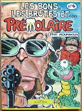 EO 1980 > Mouminoux : PREMOLAIRE, Tome 4 - Les bons, les brutes et Prémolaire