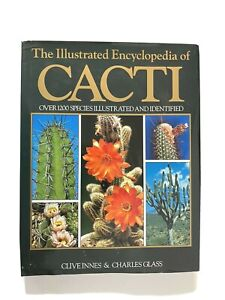 The Illustrated Encyclopedia of Cacti by Clive Innes & Charles Glass - Hardcover