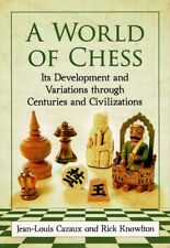 NEW CHESS VARIANTS & HISTORY BOOK: A WORLD OF CHESS / CAZAUX & KNOWLTON (855)