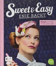 Sweet and Easy * Enie backt * Rezepte zum Fest fürs ganze Jahr * EMF
