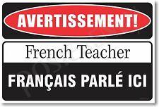 Warning French Teacher - NEW Novelty Humor Poster (hu225)