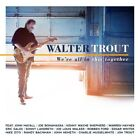 WALTER TROUT - WE'RE ALL IN THIS TOGETHER CD NEW!