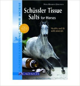 Schüssler Tissue Salts for Horses: Healthy and Fit with Minerals, New, Hans-Hein