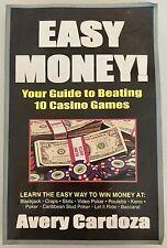 Cardoza, Avery Easy Money!: How to Beat 10 Casino Games (Gambling books)