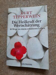Die Heilkraft der Wertschätzung von Kurt Tepperwein, 10 Wege zu einem...